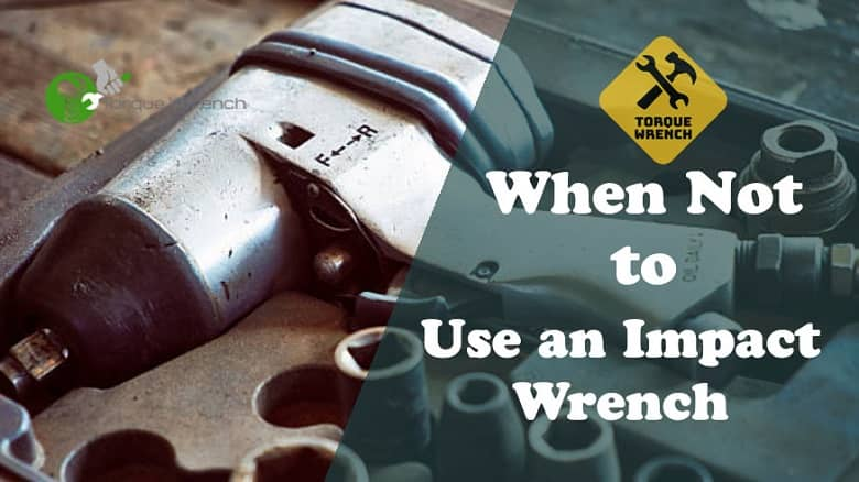 when not to use an impact driver